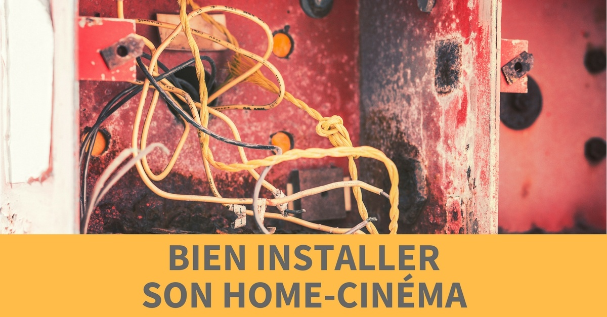 Bien installer home cinema